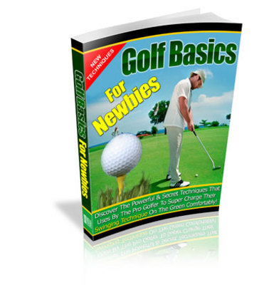 Pay for Special! Golf Basics For Newbies with Private Label Rights