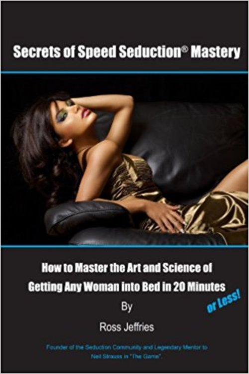 Pay for Secrets of Speed Seduction Mastery by Ross Jeffries
