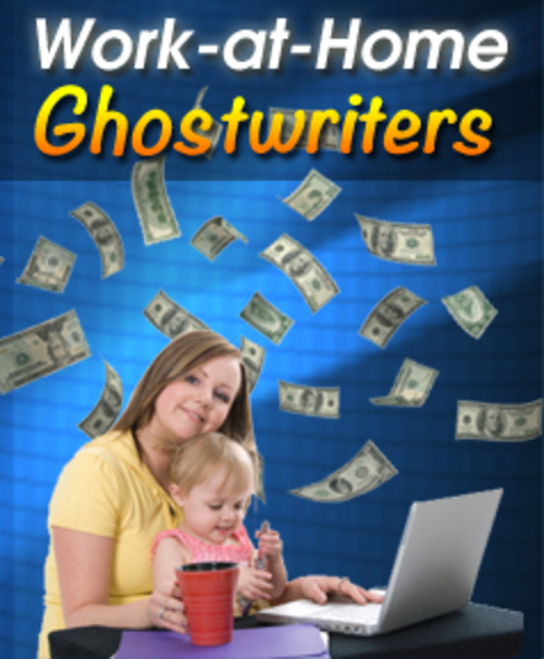 Pay for Work At Home- Ghostwriters (With Master Resale Rights)