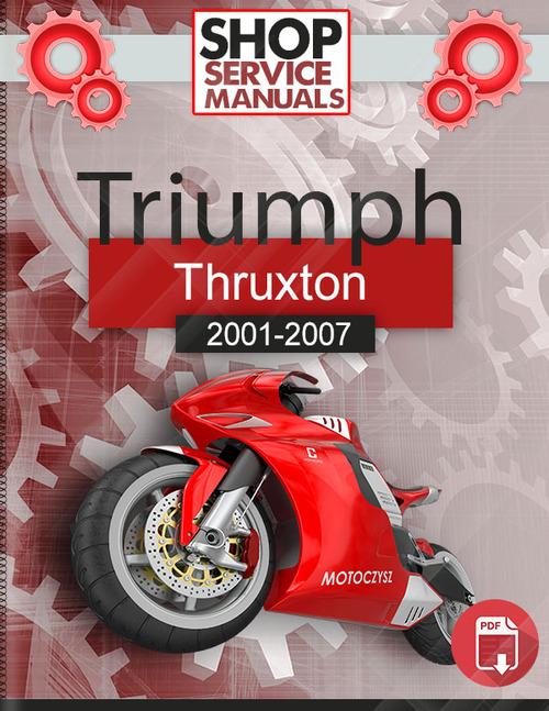 Pay for Triumph Thruxton 2001-2007 Service Repair Manual