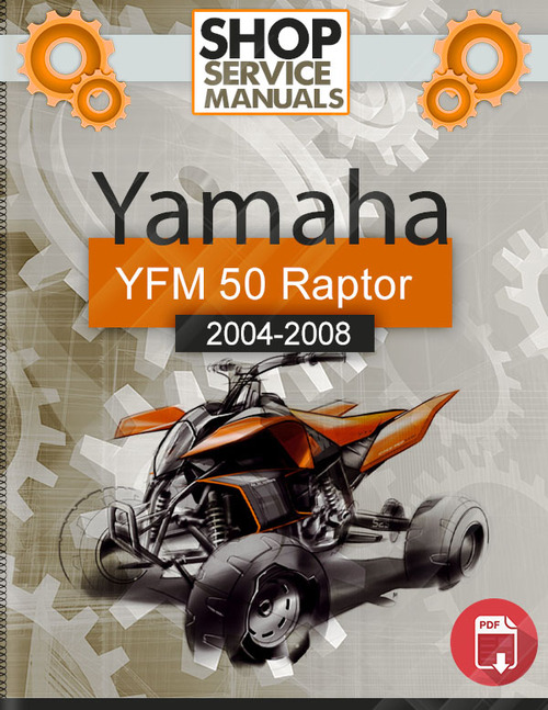 Pay for Yamaha ATV YFM 50 Raptor 2004-2008 Service Repair Manual