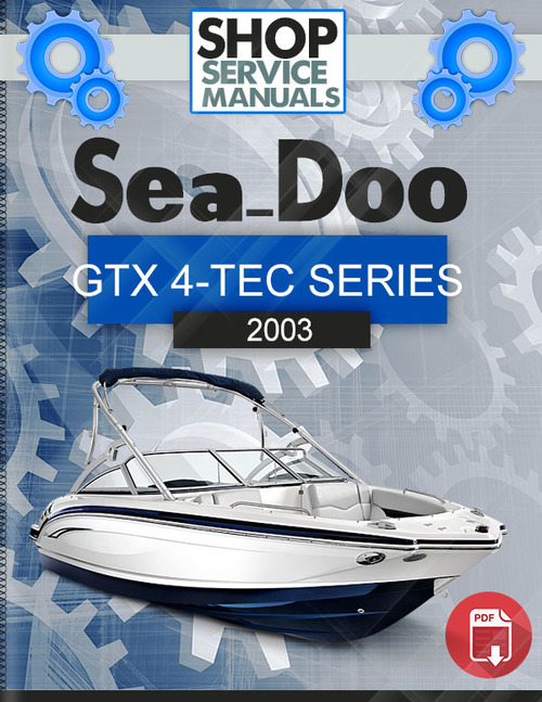 sea doo gtx 4 tec series 2003 service repair manual download down rh tradebit com 2003 seadoo gtx 4 tec supercharged service manual 2003 seadoo gtx 4 tec supercharged manual