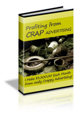Pay for Profiting From Crap Advertising-earn a full Time Income