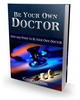 Thumbnail Be Your Own Doctor-plr