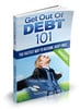 Thumbnail Get Out of Debt 101 Comes with Private Label Rights