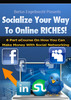 Thumbnail Socialize Your Way To Online Riches - PLR!