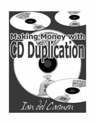 Pay for Making Money With CD Duplication