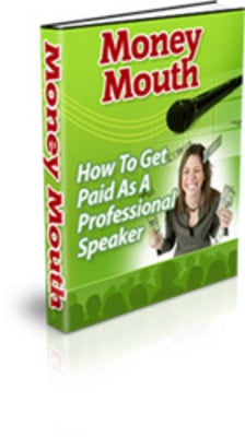 Pay for Money Mouth - How To Get Paid As A Professional Speaker