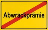 Thumbnail End of town sign with the name Abwrackpraemie, symbolic image for the end of the scrap metal bonus
