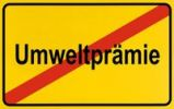 Thumbnail End of town sign with the name Umweltpraemie, symbolic image for the end of the environmental bonus