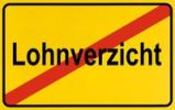 Thumbnail City limits sign with the word Lohnverzicht, German for wage cuts, symbolic image for the end of wage cuts