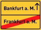 Thumbnail City sign, end of village, Bankfurt am Main, symbolic image for the banking metropolis Frankfurt am Main, Hesse, Germany, Europe