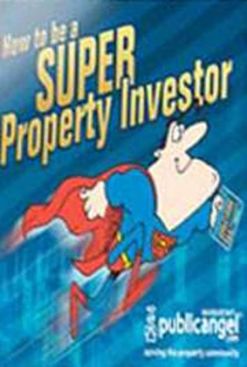 Pay for How To Be A Super Property Investor!