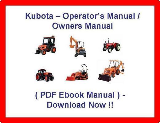Pay for KUBOTA B5100D B5100E B6100D B6100E B7100D TRACTOR OPERATORS MANUAL - PDF OWNERS MANUAL - B5100 B6100 B7100 D E - DOWNLOAD!