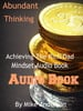 Thumbnail Abundant Thinking-The Rich Dad Mind Set Audio Book By Mike A
