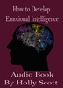 Thumbnail How to Develop Emotional Intelligence Audio book by H.Scott