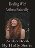 Thumbnail Dealing With Asthma Naturally Audio Book By Holly Scott