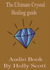 Thumbnail The Ultimate Crystal Healing Guide  Audio Book By H.Scott