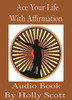 Thumbnail Ace Your Life With Affirmation Audio Book By Holly Scott