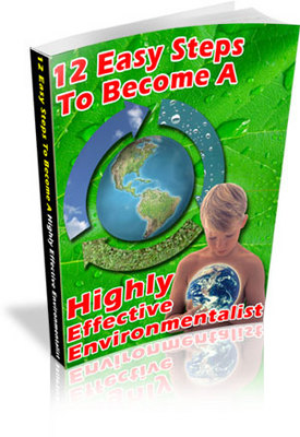 Pay for 12 Easy Steps to Become a Highly Effective Environmentalist