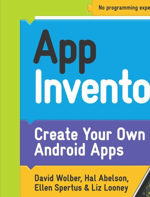 Pay for App Inventor Create Your Own Android Apps by David Wolber