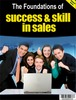 Thumbnail A GUIDE TO THE FUNDATIONS OF SUCCESS AND SKILL IN SALES