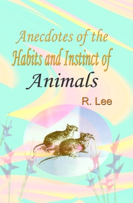 Pay for ANECDOTES OF THE HABITS AND INSTINCT OF ANIMALS