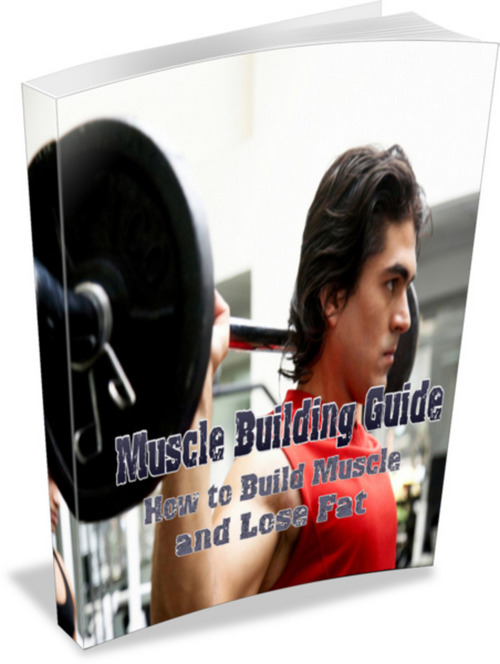 Pay for Muscle Building Guide: How to Build Muscle and Lose Fat
