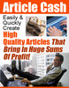 Thumbnail Article Cash - Easily & Quickly Create High Quality Articles That Bring In Profit +Resale Rights