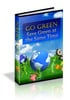 Thumbnail Go Green Save Green at the Same Time 125 Ways To Save Money...and Still Be Green - Resale Rights
