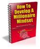 Thumbnail How To Develop A Millionaire Mindset -(PLR)
