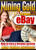Thumbnail Mining Gold From eBay - Master Resell Rights