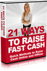 Thumbnail 21 Ways To Raise Fast Cash Ebook with Master Resell Rights