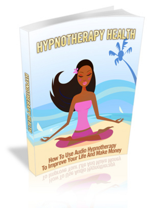 Pay for Hypnotherapy Health - Improve Your Life and Make Money!