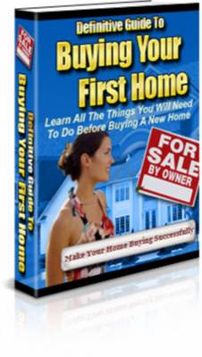 Pay for Definitive Guide To Buying Your First Home + PLR License!!!
