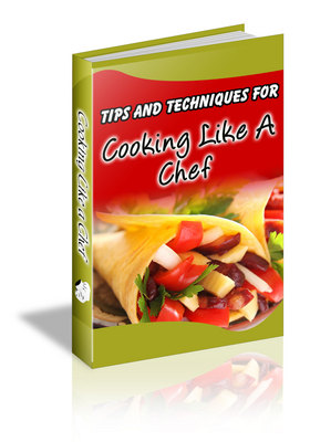 Pay for Tips And Techniques for Cooking Like A Chef