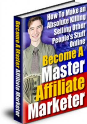 Pay for Become A Master Affiliate Marketer - Master Resell Rights