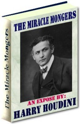Pay for The Miracle Mongers An Expose by: Harry Houdini - Resale Rights