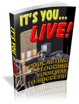 Pay for Its You Live Podcasting & Video Blogging!