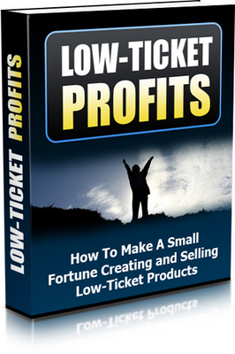 Pay for Low Ticket Profits - How To Make A Small Fortune Creating and Selling Low-Tickets Products MRR