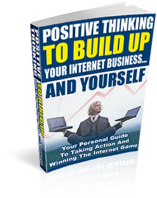 Pay for Positive Thinking To Build Up Your Internet Success And Yourself