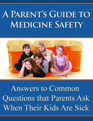 Pay for A Parents Guide to Medicine Safety with Master Resale Rights