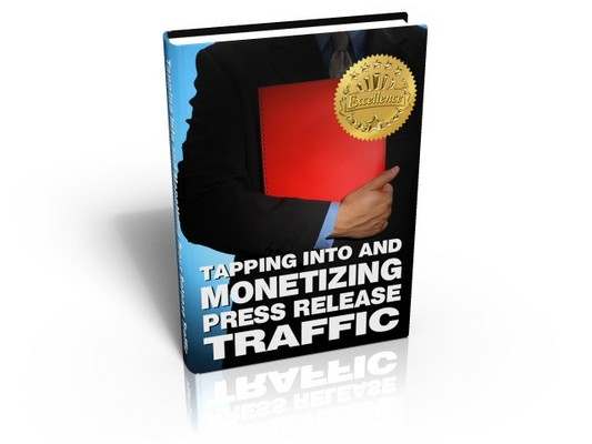 Pay for *NEW!* Tapping Into And Monetizing Press Release Traffic