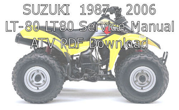 Pay for 1987 - 2006 SUZUKI LT-80 LT80 Repair Service Manual ATV PDF