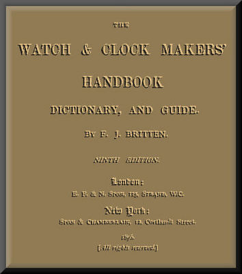 Pay for The Watch & Clock Makers Dictionary, and guide  469 pages