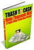 Thumbnail Trash To Cash - Ebook with PLR & Free Bonus