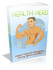 Thumbnail Health Hero - Ebook with MRR