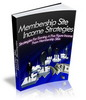 Thumbnail Membership Sites Income Strategies - Ebook with MRR