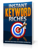 Thumbnail Instant Keyword Riches - Ebook with MRR