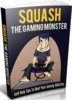 Thumbnail Squash The Gaming Monster - Ebook with MRR